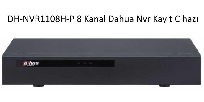 DH-NVR1108H-NVR Kayıt cihazı