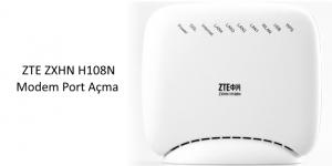 ZTE ZXHN H108N modem port yönlendirme